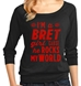 I'm A Bret Girl 3/4 Sleeve Top - BGRMW34SM